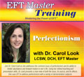 Perfectionism with Dr. Carol Look, LCSW, DCH, EFT Master