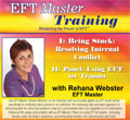 I: Being Stuck: Resolving Internal Conflict, II: Panel: Using EFT for Trauma with Rehana Webster, EFT Master