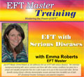 EFT and Serious Diseases with Emma Roberts, EFT Master