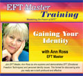 Gaining Your Identity with Ann Ross, EFT Master